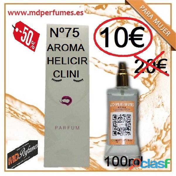 Perfume Mujer Equivalente AROMA HELICIR CLINI Nº75 100ml 10€ alta gama