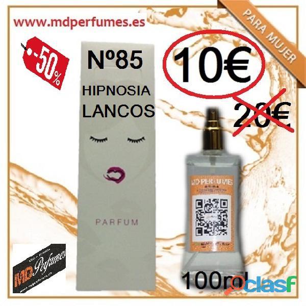 Perfume equivalente nº85 hypnosia lancos mujer 100ml 10€ alta gama