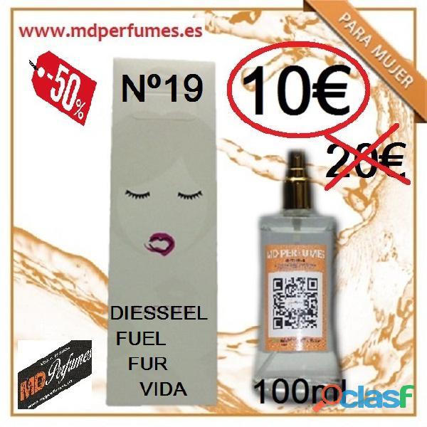 Perfume Mujer Nº19 Diesseel Fuel Fur Vida Equivalente 100ml 10€ Alta Gama