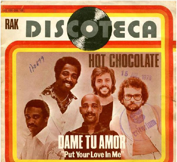 Hot chocolate – put your love in me (dame tu amor) - sg