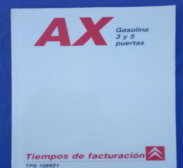 Citroën ax gasolina 3 y 5 puertas. tiempos de facturación.