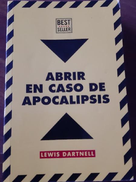 Abrir en caso de apocalipsis. // lewis dartnell.