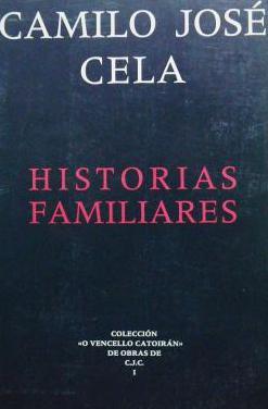 Camilo j. cela: historias familiares
