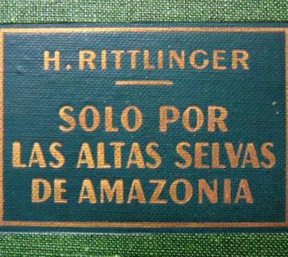 Solo por las altas selvas de amazonía, rittlinger