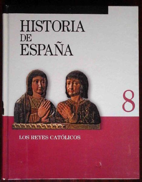 Historia de españa nº 8 - los reyes católicos