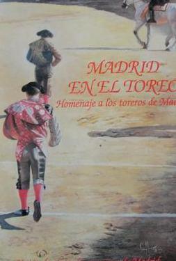 Madrid en el toreo homenaje a los toreros