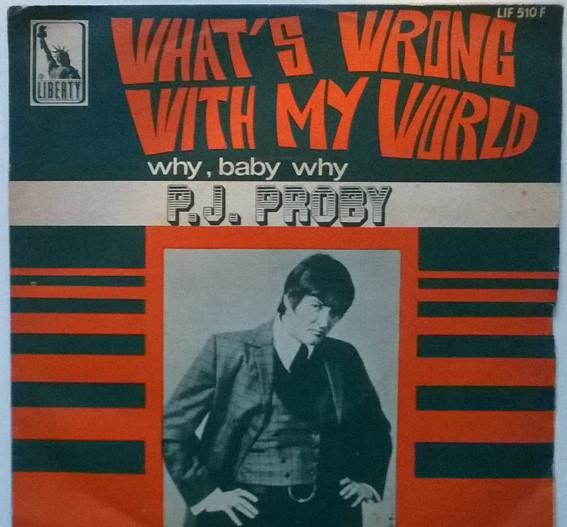 P. j. proby. what's wrong with my world/ why, baby why.