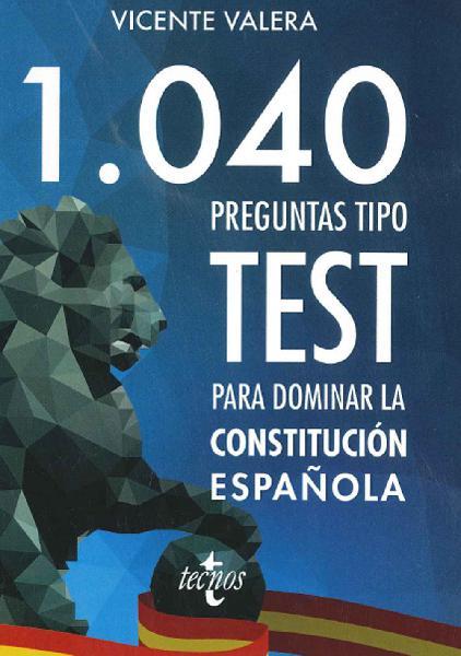 Test 1040preguntas constitucion,vicente valera,pdf