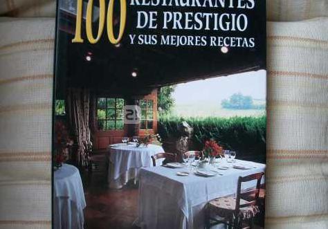 100 restaurantes prestigio y sus mejores recetas