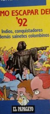 Como escapar del '92. indios, conquistadores y dem