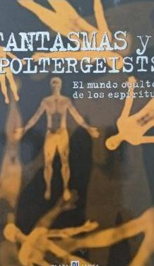 Fantasmas y poltergeists el mundo oculto