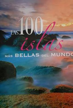 Las 100 islas más bellas del mundo.