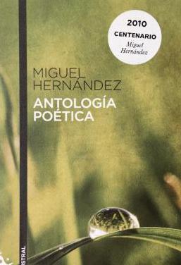 Miguel hernández antologia poetica