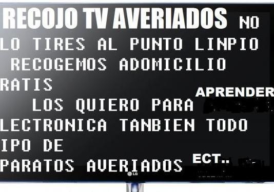 Recojo tv averiados lcd smart gratis