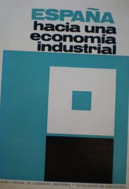 España hacia una economia industrial
