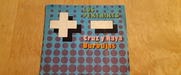 1 singles de ** los pekenikes.cruz y raya. burbujas ** 1976
