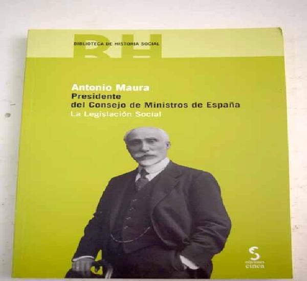 Antonio maura, presidente del consejo de ministros de