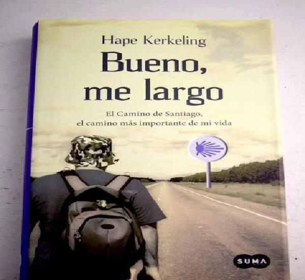 Bueno, me largo: el Camino de Santiago, el camino más