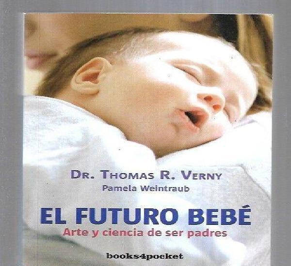Futuro bebe - el. arte y ciencia de ser padres