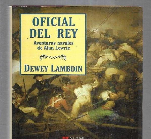Oficial del rey. aventuras navales de alan lewrie