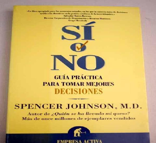 Sí o no: guía práctica para tomar mejores decisiones