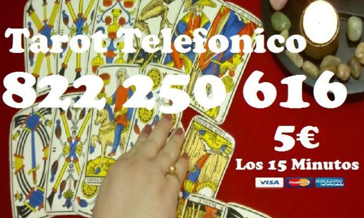 Tarot visa 5 euros los 15 min/822 250 616