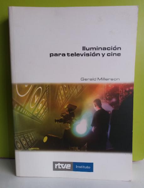 Iluminacion para television y cine. gerald millers