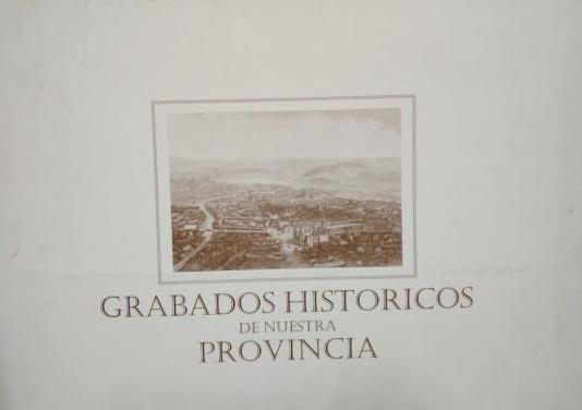 Grabados históricos de nuestra provincia