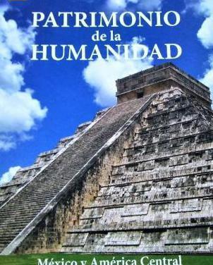 Mexico y america central. patrimonio humanidad