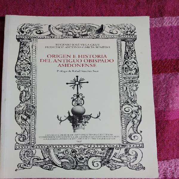 Origen e historia del antiguo obispado asidoniense