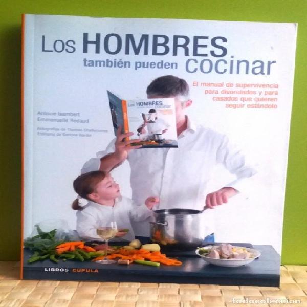 Los hombres también pueden cocinar: el manual de s