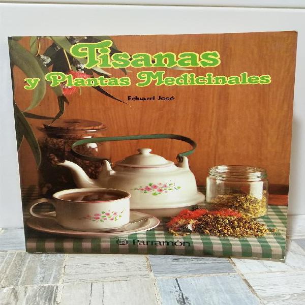 """Libro """"tisanas y plantas medicinales"""" año 1984"""