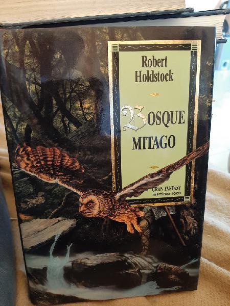 Bosque milagro. robert holdstock