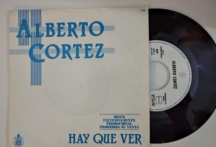 Alberto cortez - hay que ver - single promo hispavox 1985