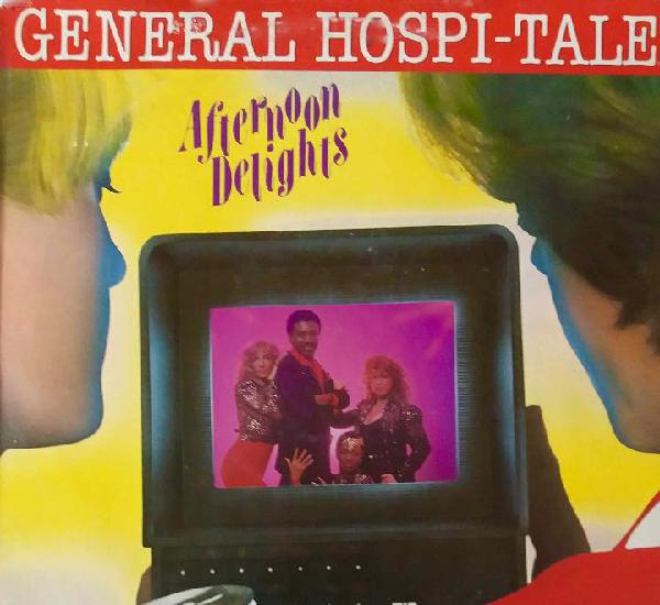 General hospi - tale. afternoon delights. lp usa