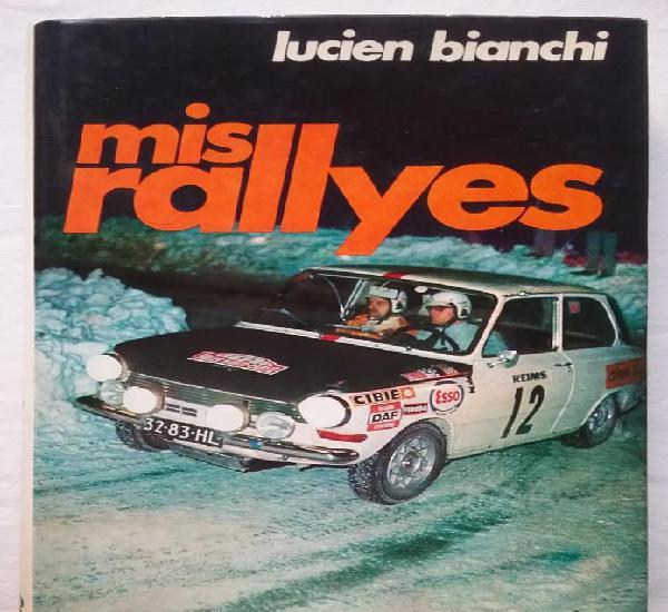 Rally mis rallyes lucien bianchi 1° edición libro