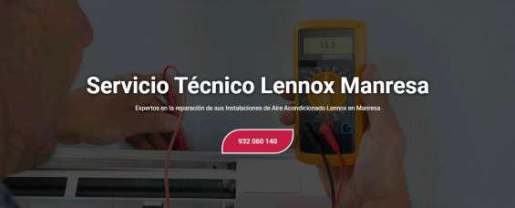 Servicio técnico lennox manresa 676767348 en manresa