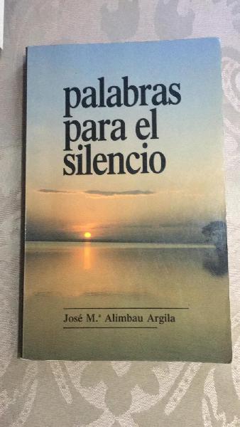Palabras para el silencio jose maria alimbau argil