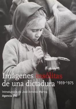 Imágenes insólitas de una dictadura