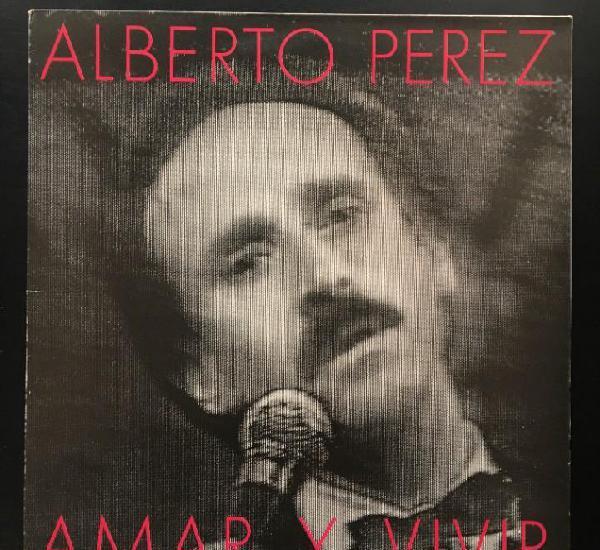 Alberto perez – amar y vivir ariola  h-206142 lp,