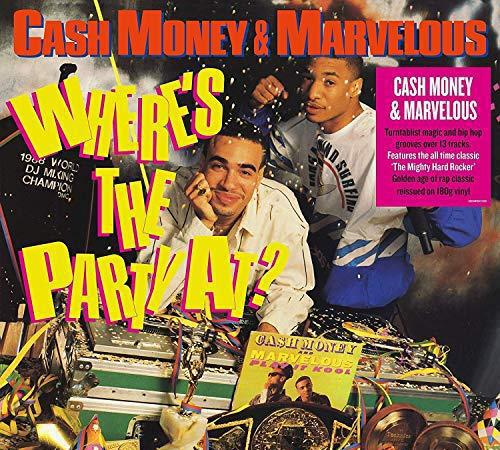 Cash money & mighty marvelous - wheres the party at