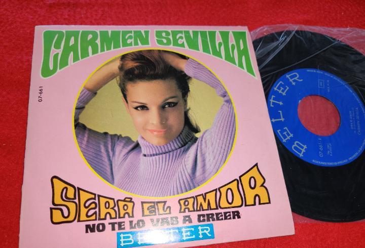 Carmen sevilla sera el amor/no te lo vas a creer 7'' single