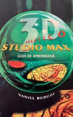 3d studio max practico. guia de aprendizaje