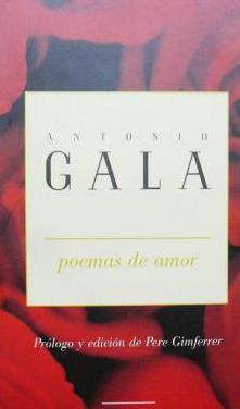 Antonio gala: poemas de amor