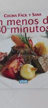 Cocina facil y sana en menos de 30 minutos