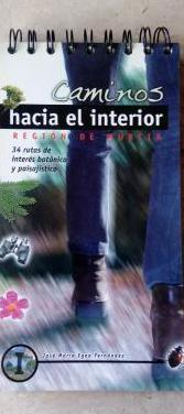 Murcia. caminos de interior. 34 rutas botanicas y