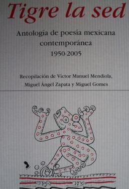 Tigre la sed (antologia poesia mexicana 1950- 2005