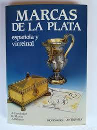 Libro marcas de la plata española y virreinal-1992