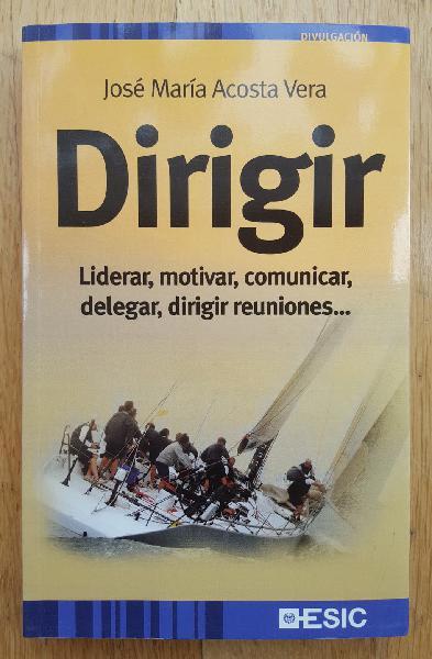 Dirigir. liderar, motivar, comunicar, delegar...