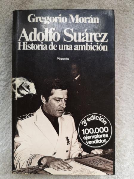 Libro adolfo suarez historia de una ambición 1979